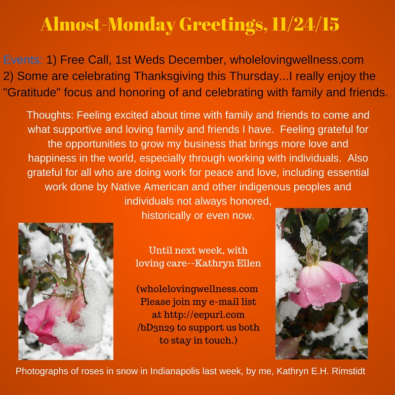 Almost-Monday Greetings, 11_25_15