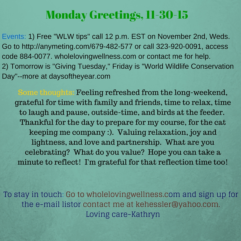 Monday greetings 11 30 15 whole loving wellness self love in monday greetings 11 30 15 whole loving wellness self love in your front pocket m4hsunfo Choice Image