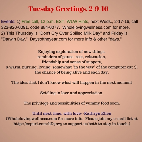 Tuesday Greetings, 2-9-16
